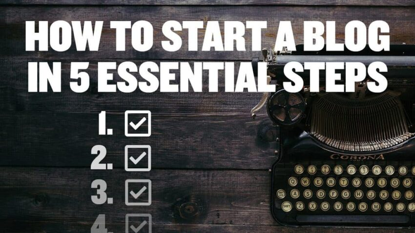 How to Start a Blog (The 5 Most Essential Steps)