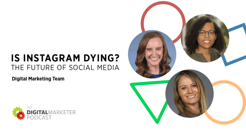 The DigitalMarketer Podcast   Episode 138: Is Instagram Dying? The Future of Social Media with the DigitalMarketer Team
