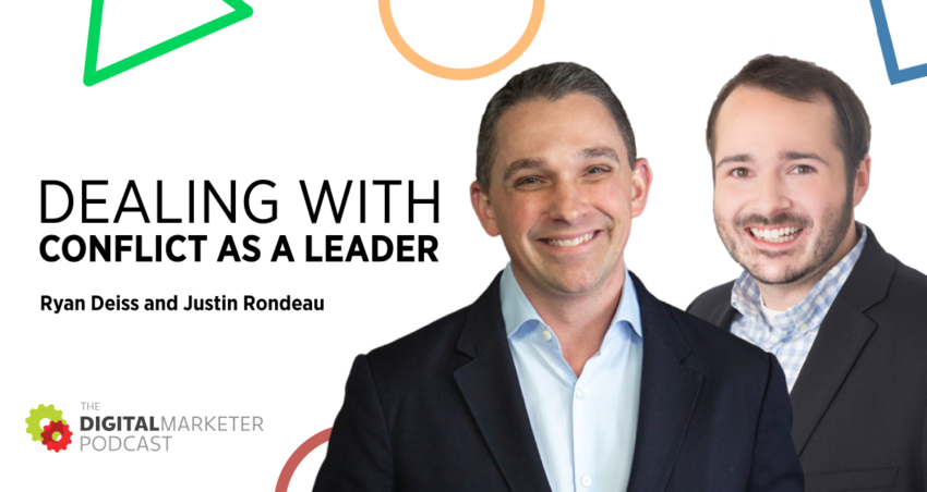 The DigitalMarketer Podcast | EP144: Dealing with Conflict as a Leader with Ryan Deiss and Justin Rondeau