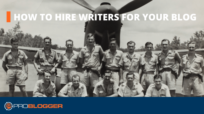 How to Hire Writers for Your Blog