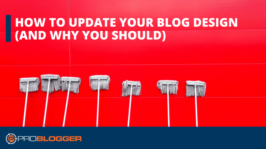 How to Update Your Blog Design (and Why You Should)