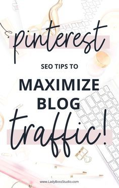Pinterest SEO Tips to Maximize Traffic to Your Website! | Lady Boss Studio Inc.