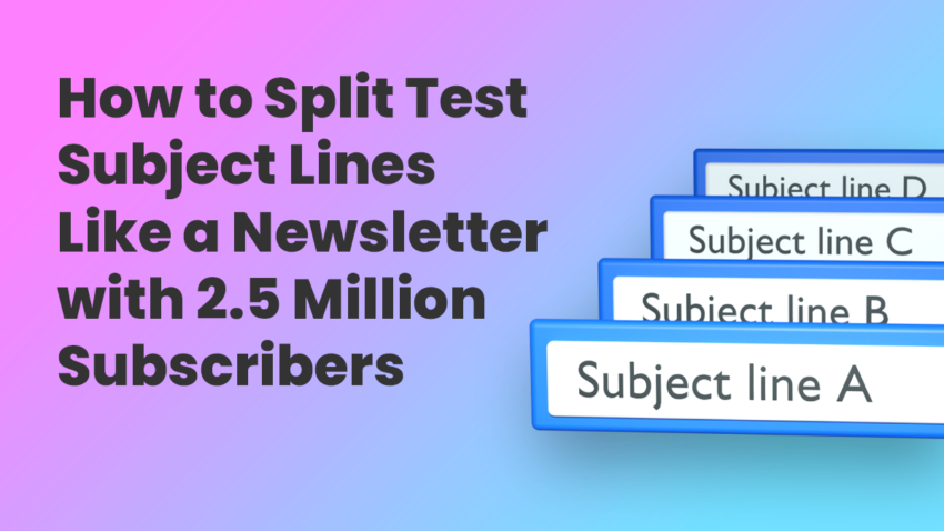 Split Test Subject Lines to Maximize Open Rates