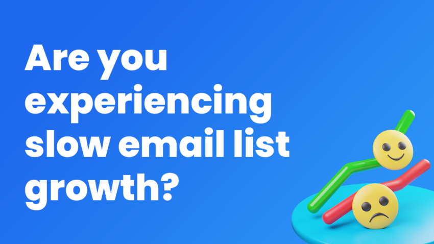 3 Ways to Overcome Slow Email List Growth